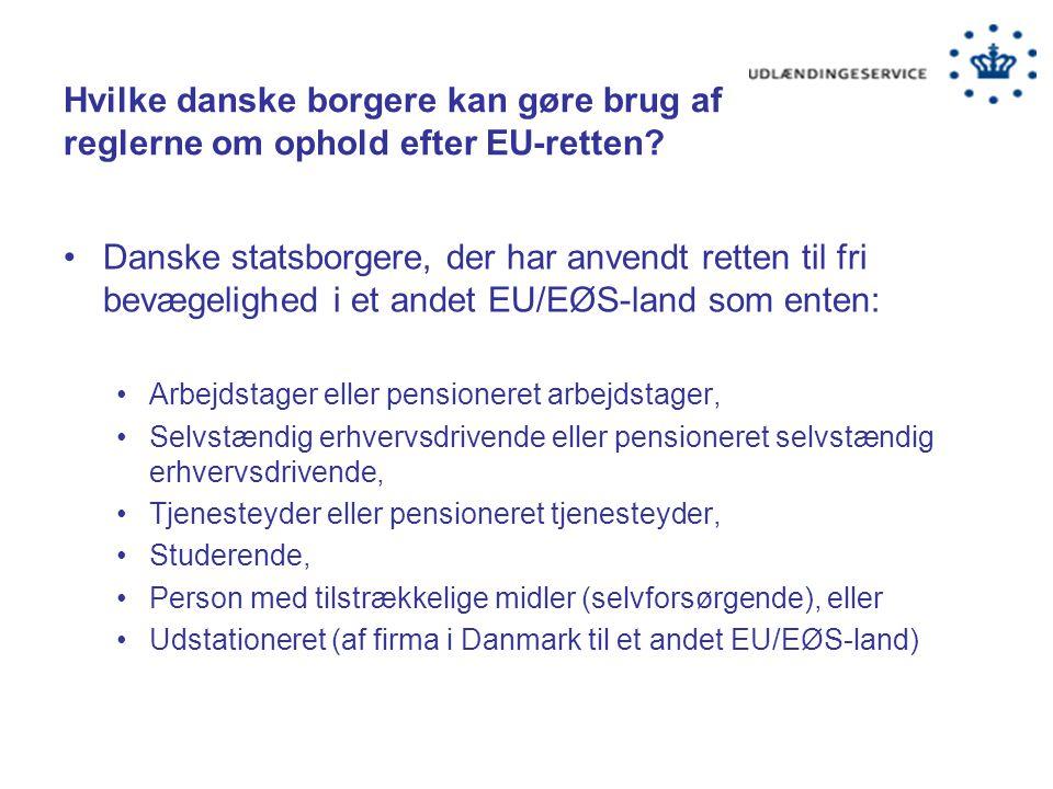 Hvilke danske borgere kan gøre brug af reglerne om ophold efter EU-retten