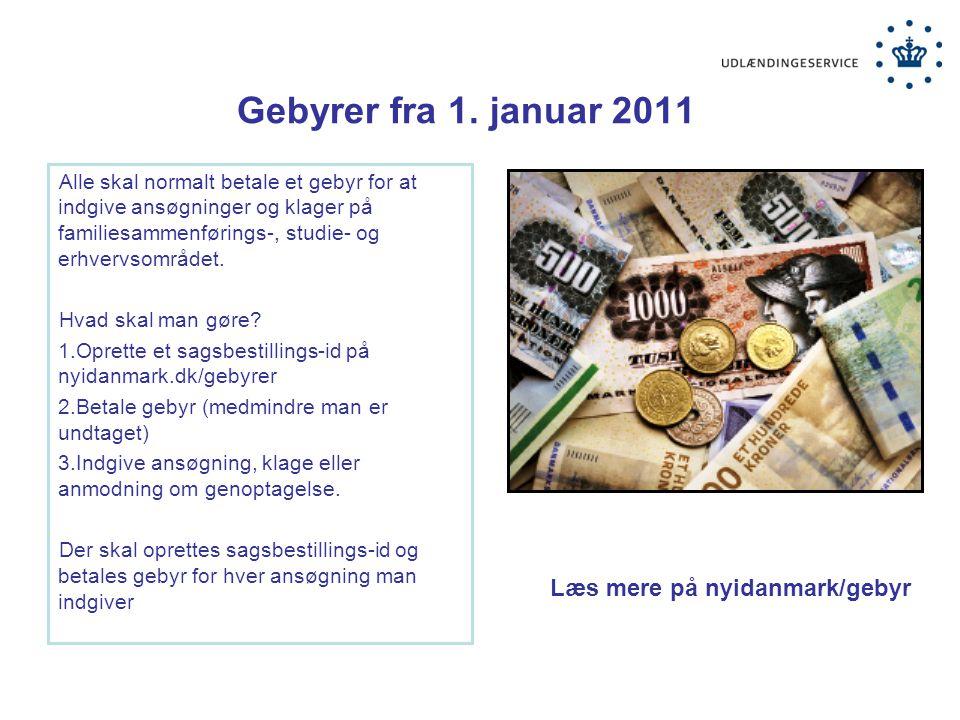 Gebyrer fra 1. januar 2011 Læs mere på nyidanmark/gebyr