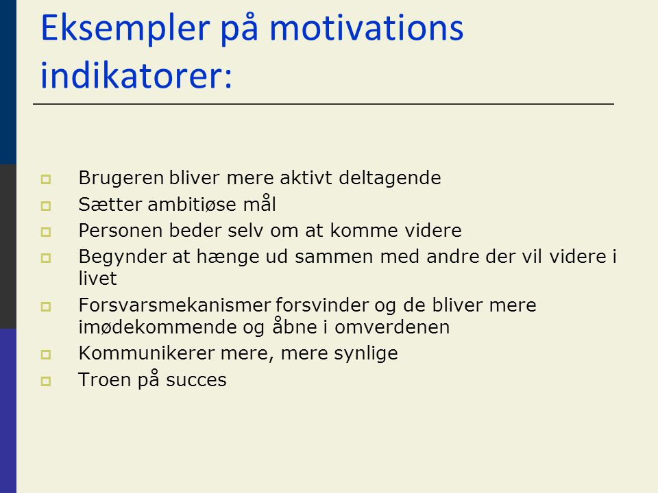 Eksempler på motivations indikatorer: