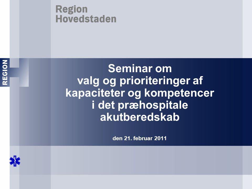 Seminar om valg og prioriteringer af kapaciteter og kompetencer i det præhospitale akutberedskab den 21.