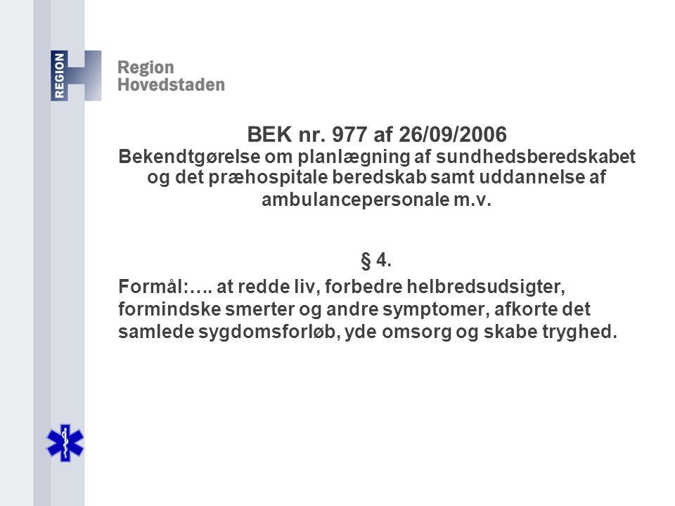 BEK nr. 977 af 26/09/2006 Bekendtgørelse om planlægning af sundhedsberedskabet og det præhospitale beredskab samt uddannelse af ambulancepersonale m.v.