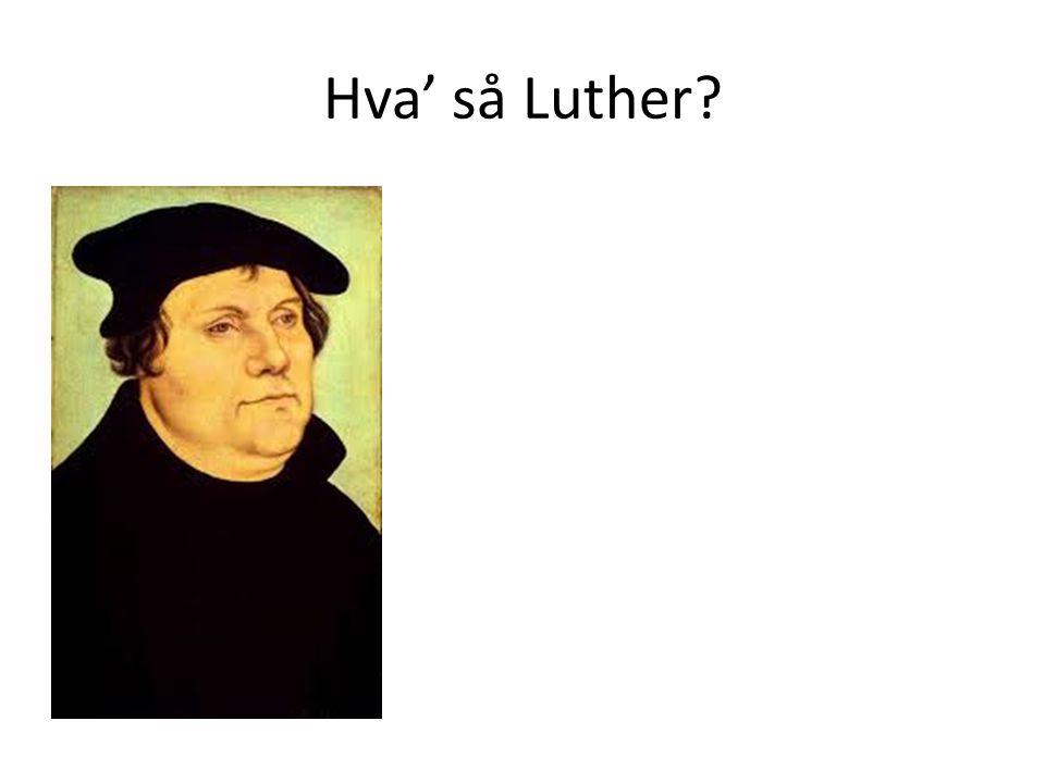 Hva' så Luther