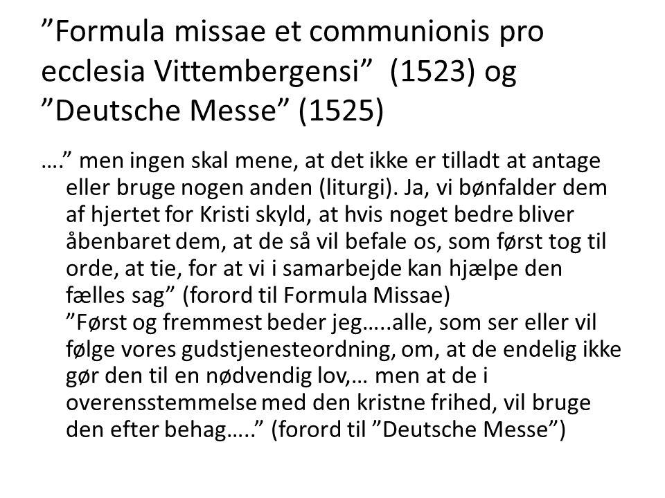 Formula missae et communionis pro ecclesia Vittembergensi (1523) og Deutsche Messe (1525)