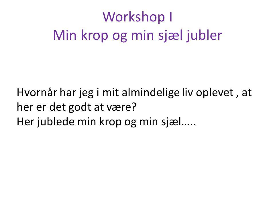 Workshop I Min krop og min sjæl jubler