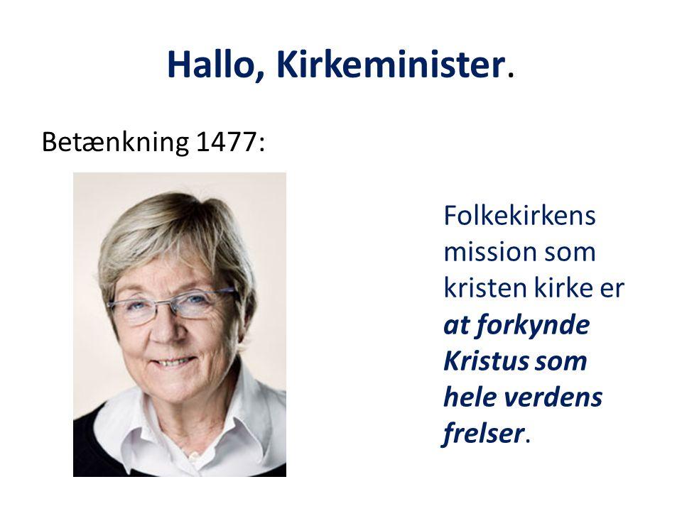 Hallo, Kirkeminister. Betænkning 1477: