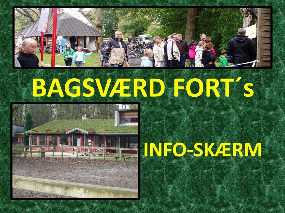 BAGSVÆRD FORT´s INFO-SKÆRM