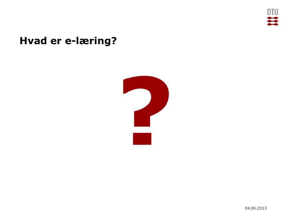Hvad er e-læring 04.06.2013