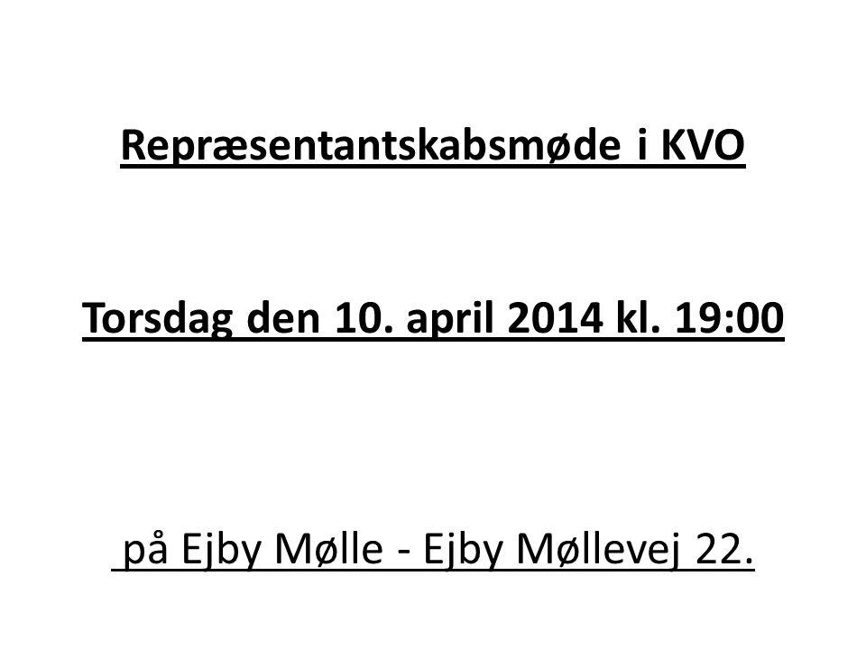 Repræsentantskabsmøde i KVO Torsdag den 10. april 2014 kl