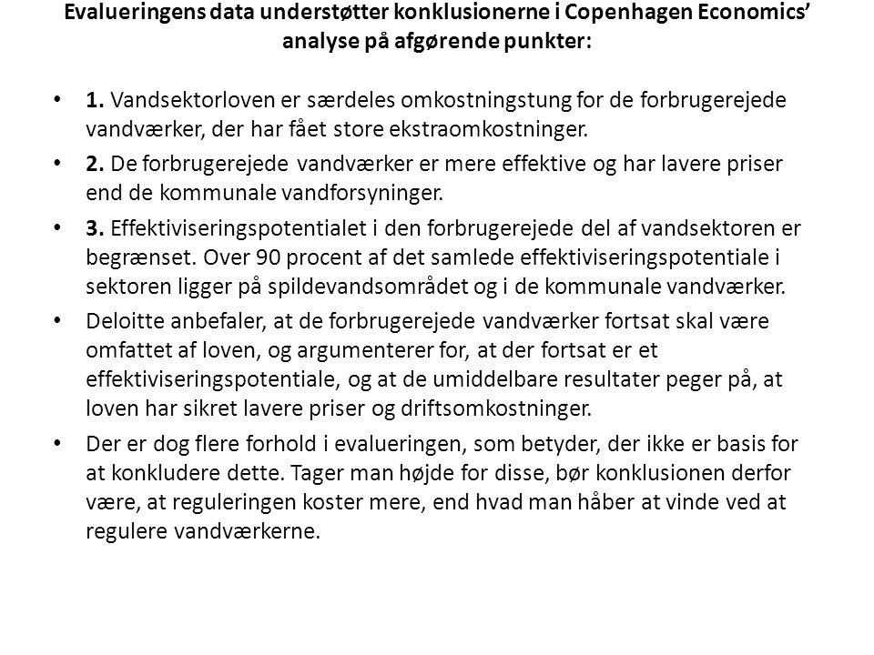 Evalueringens data understøtter konklusionerne i Copenhagen Economics' analyse på afgørende punkter: