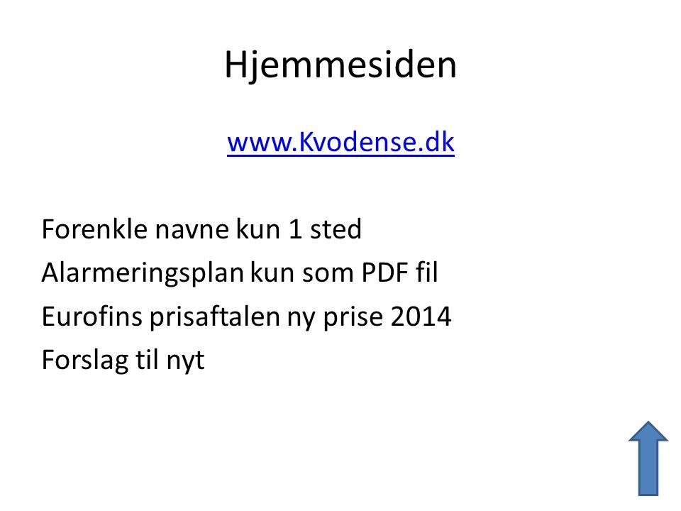 Hjemmesiden www.Kvodense.dk Forenkle navne kun 1 sted Alarmeringsplan kun som PDF fil Eurofins prisaftalen ny prise 2014 Forslag til nyt