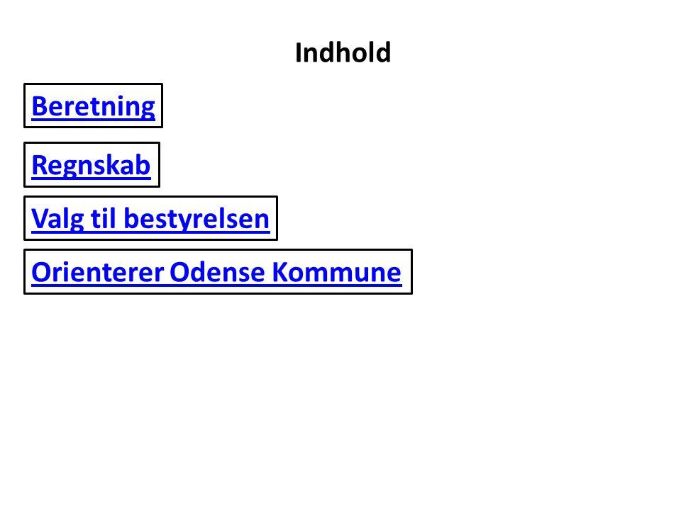 Indhold Beretning Regnskab Valg til bestyrelsen Orienterer Odense Kommune
