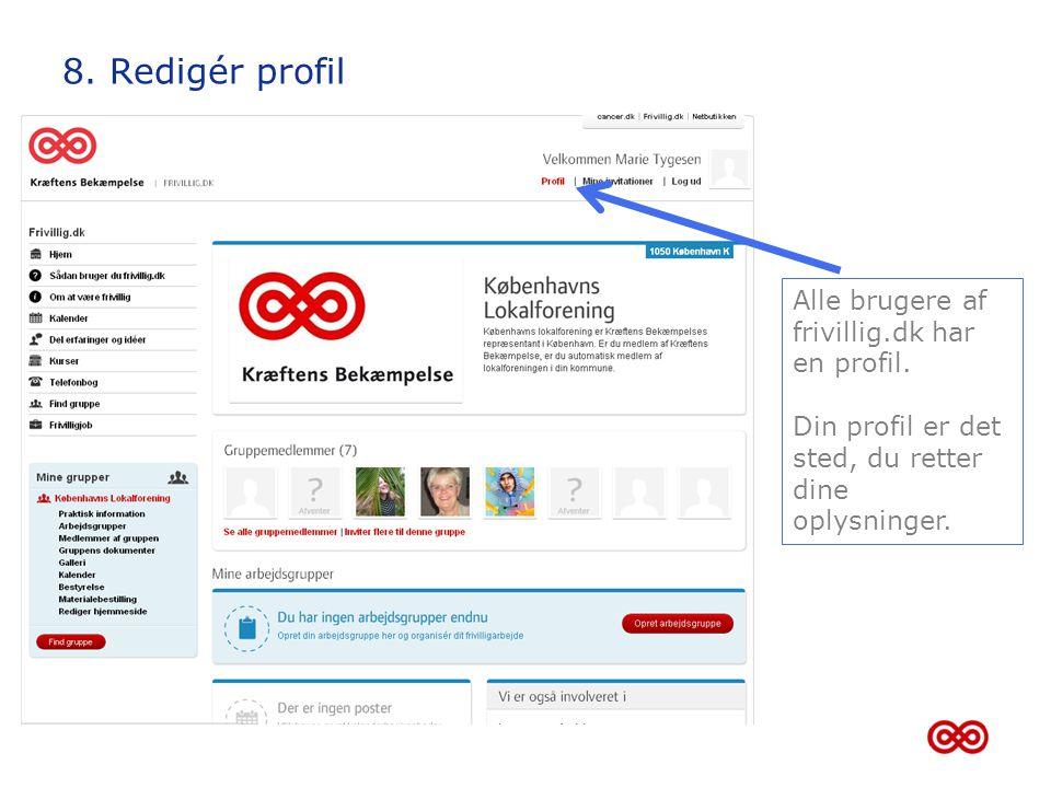 8. Redigér profil Alle brugere af frivillig.dk har en profil.