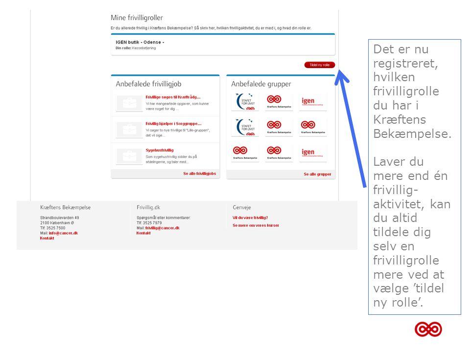 Det er nu registreret, hvilken frivilligrolle du har i Kræftens Bekæmpelse.