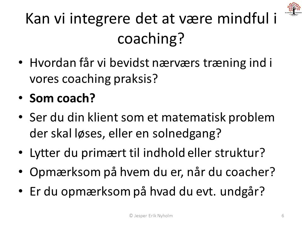 Kan vi integrere det at være mindful i coaching