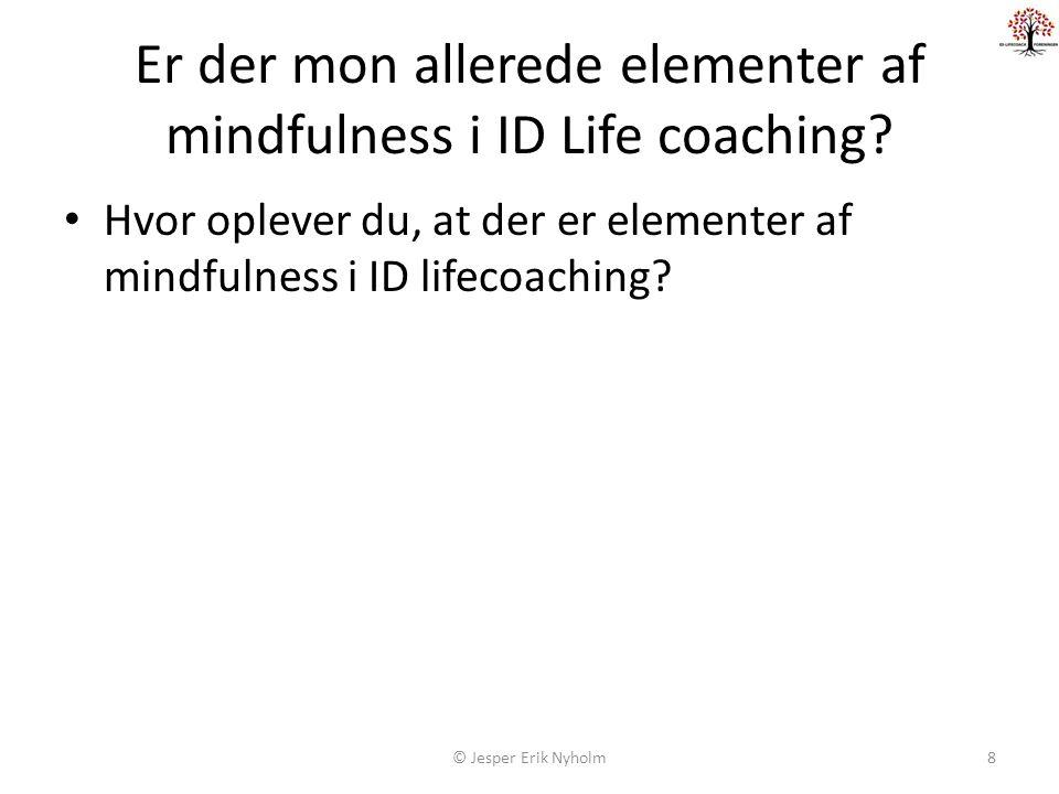 Er der mon allerede elementer af mindfulness i ID Life coaching