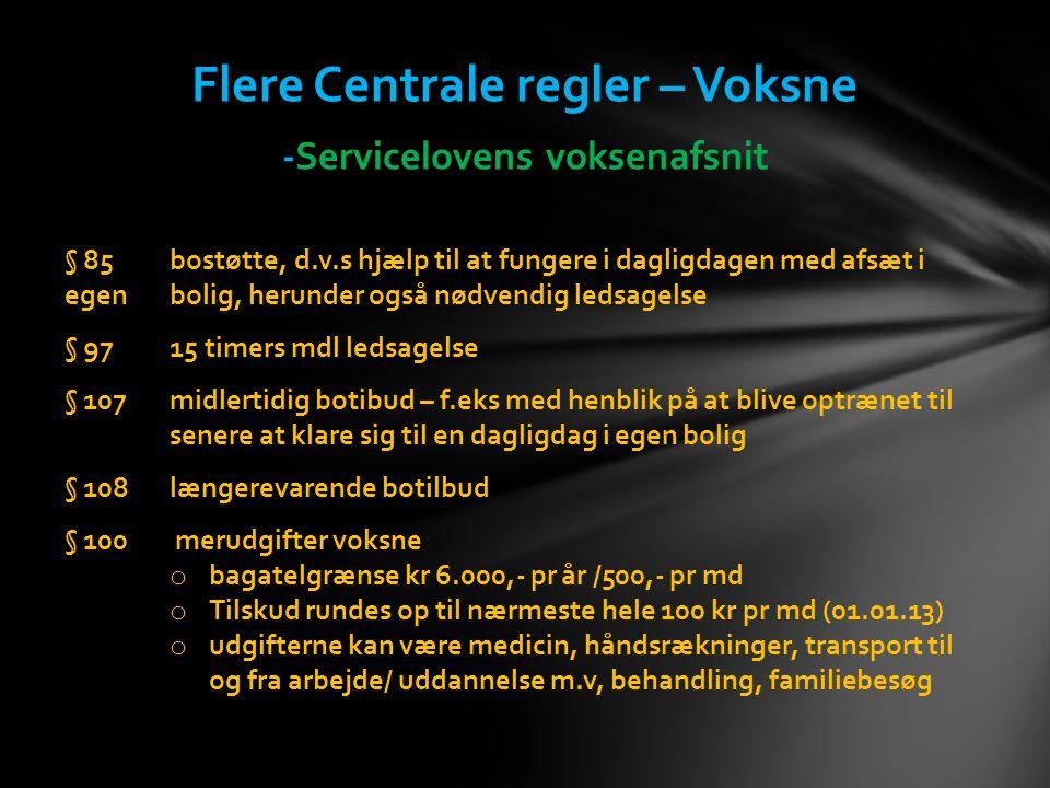 Flere Centrale regler – Voksne -Servicelovens voksenafsnit