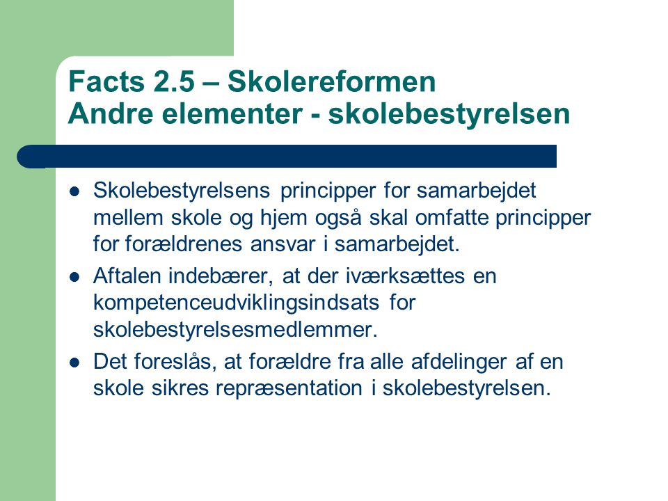 Facts 2.5 – Skolereformen Andre elementer - skolebestyrelsen