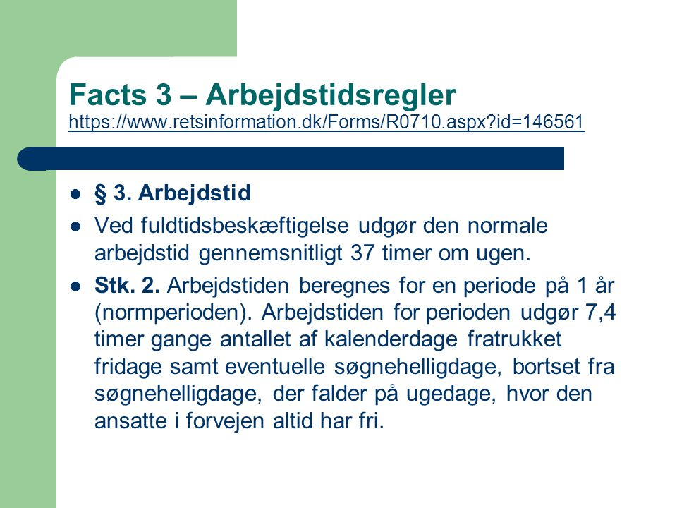 Facts 3 – Arbejdstidsregler https://www. retsinformation
