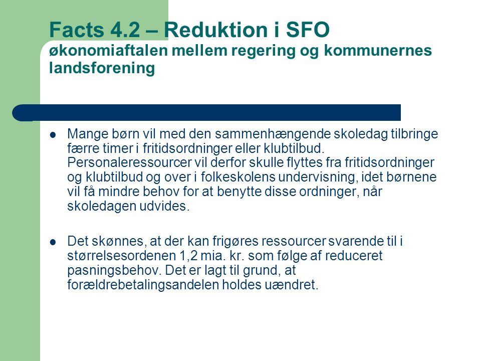 Facts 4.2 – Reduktion i SFO økonomiaftalen mellem regering og kommunernes landsforening