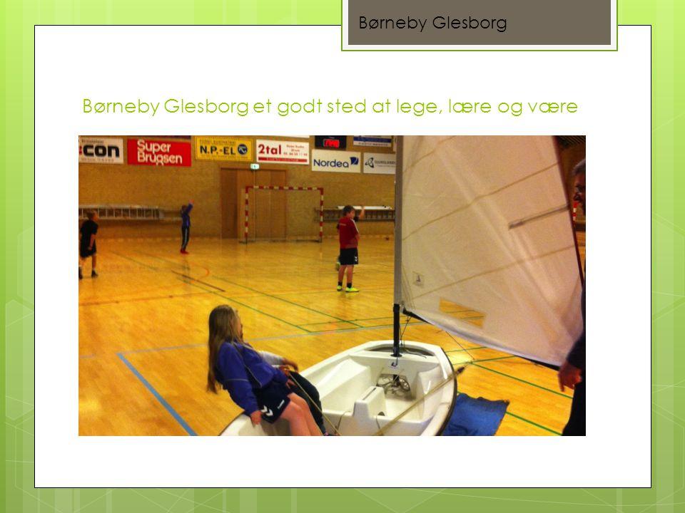 Børneby Glesborg et godt sted at lege, lære og være