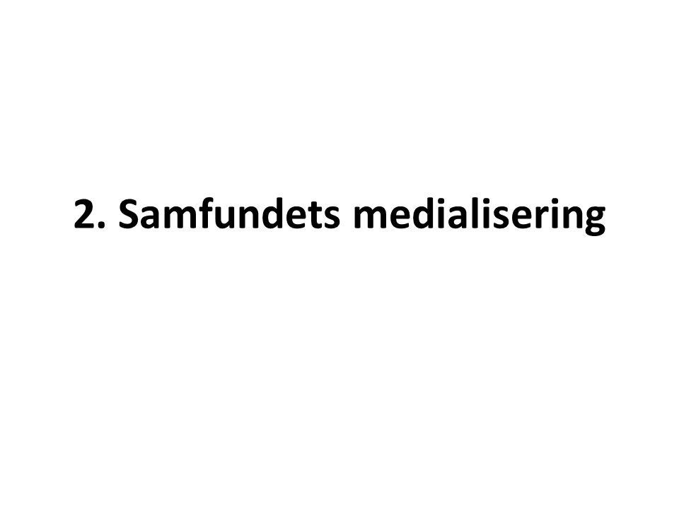 2. Samfundets medialisering