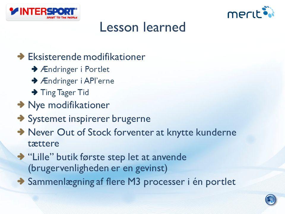 Lesson learned Eksisterende modifikationer Nye modifikationer