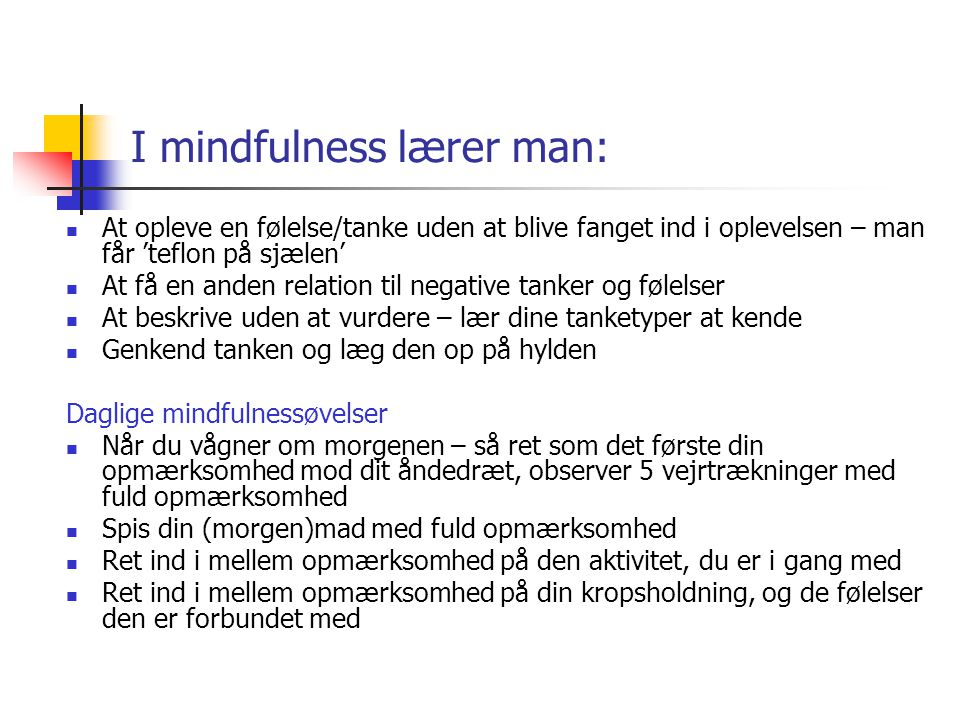 I mindfulness lærer man: