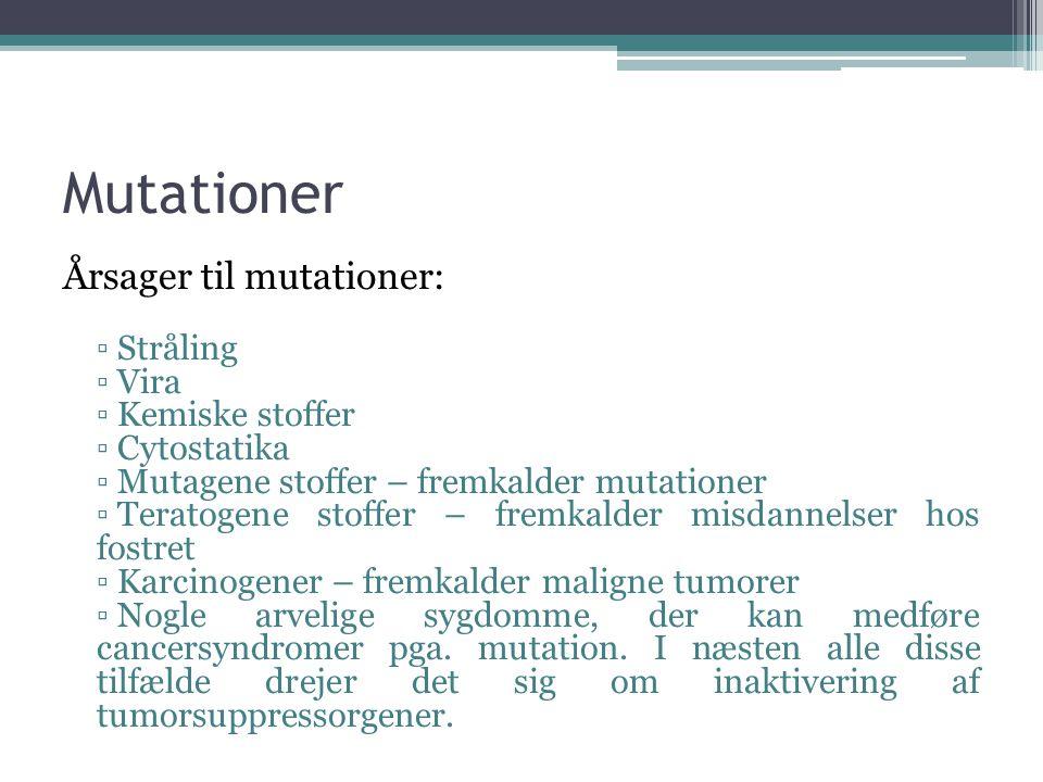Mutationer Årsager til mutationer: Stråling Vira Kemiske stoffer