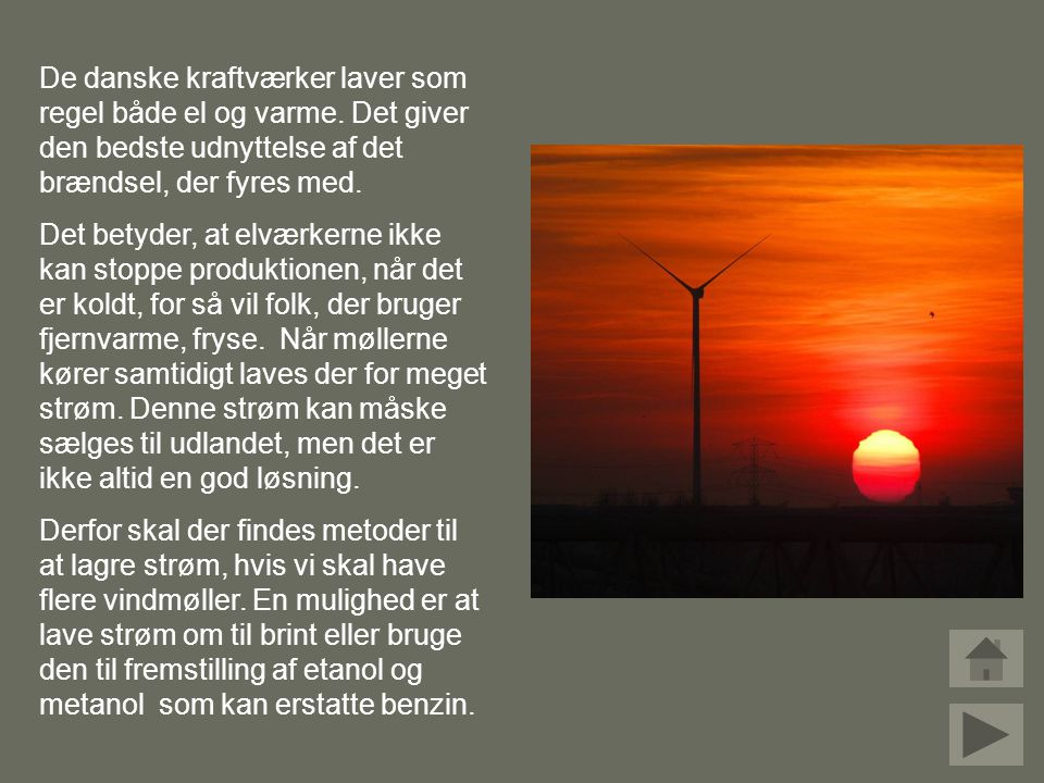 De danske kraftværker laver som regel både el og varme