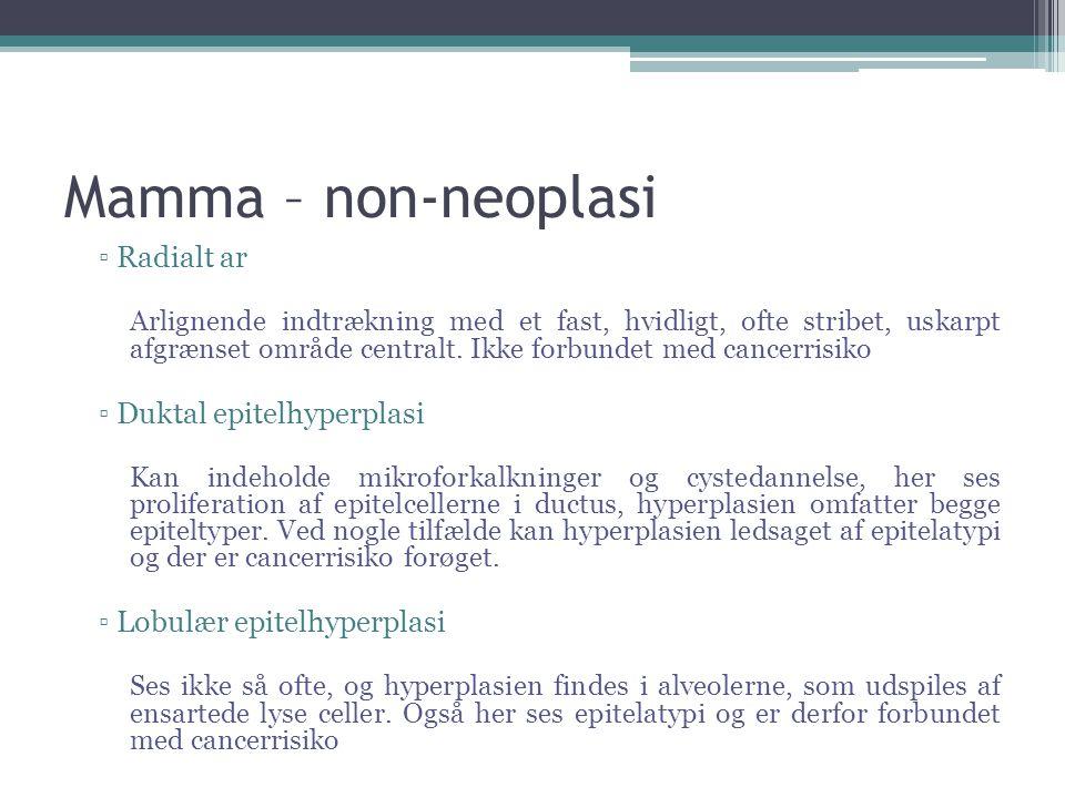 Mamma – non-neoplasi Radialt ar Duktal epitelhyperplasi