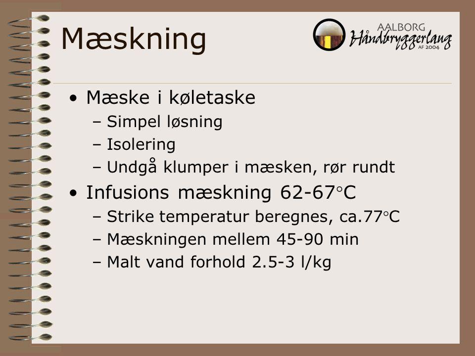 Mæskning Mæske i køletaske Infusions mæskning 62-67C Simpel løsning