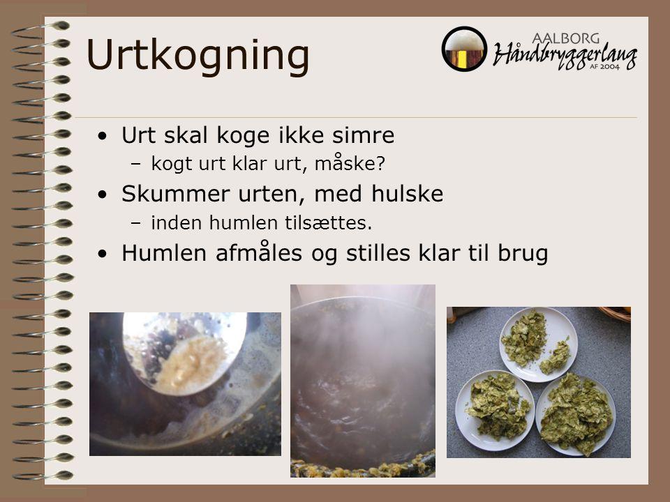 Urtkogning Urt skal koge ikke simre Skummer urten, med hulske