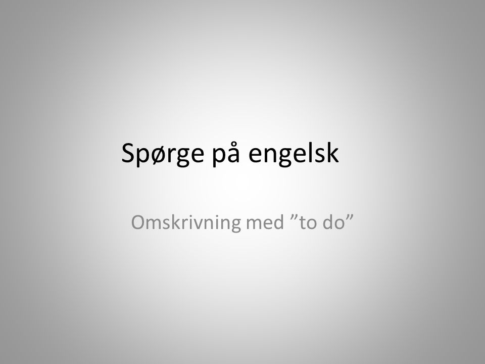 Omskrivning med to do
