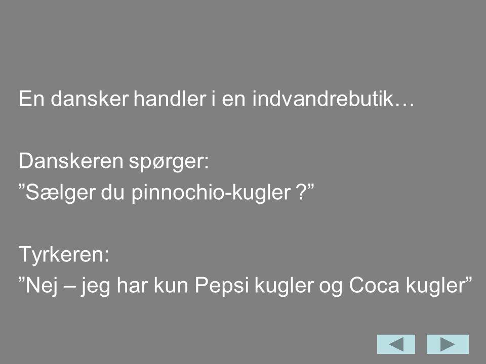 En dansker handler i en indvandrebutik…