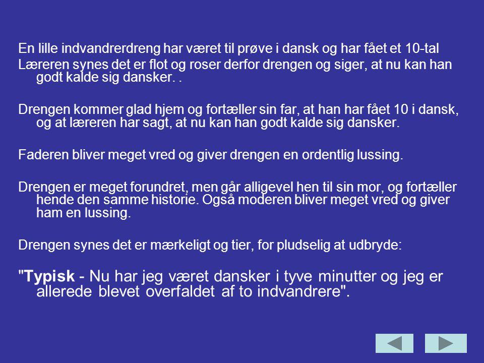 En lille indvandrerdreng har været til prøve i dansk og har fået et 10-tal