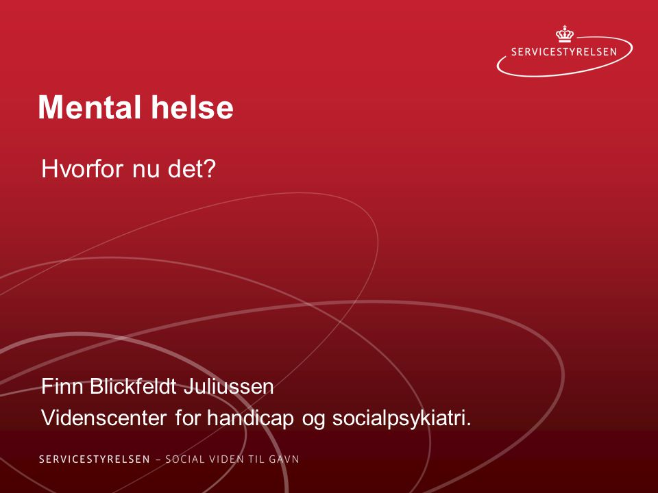 Mental helse Hvorfor nu det Finn Blickfeldt Juliussen
