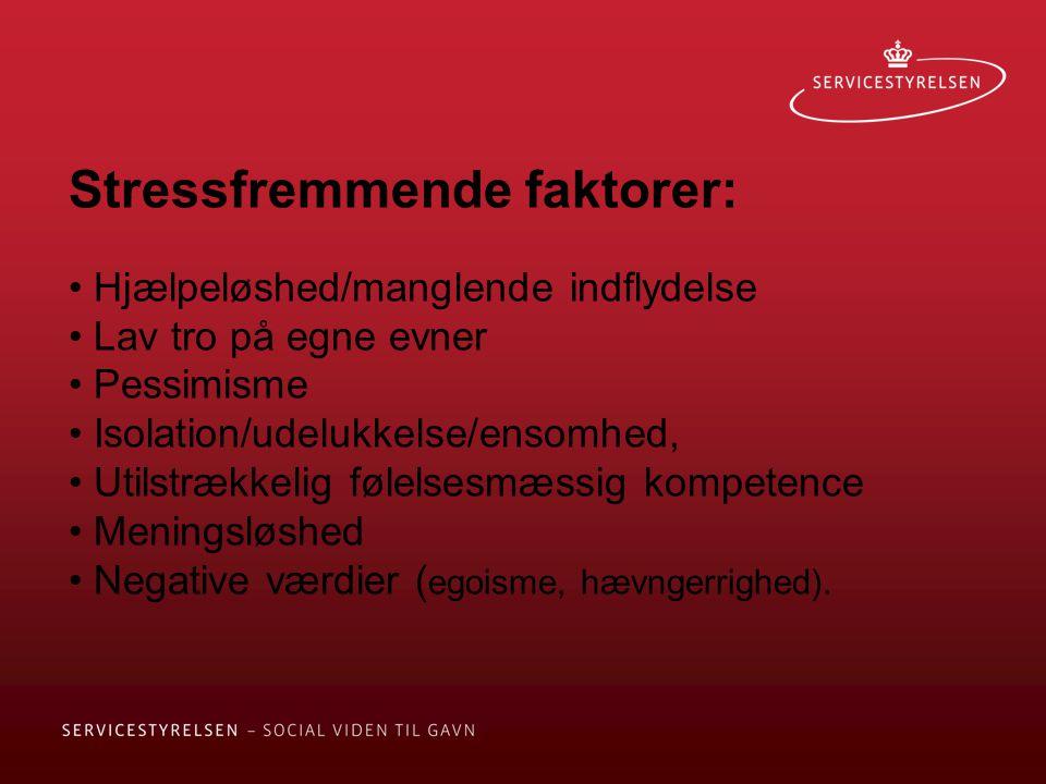 Stressfremmende faktorer: