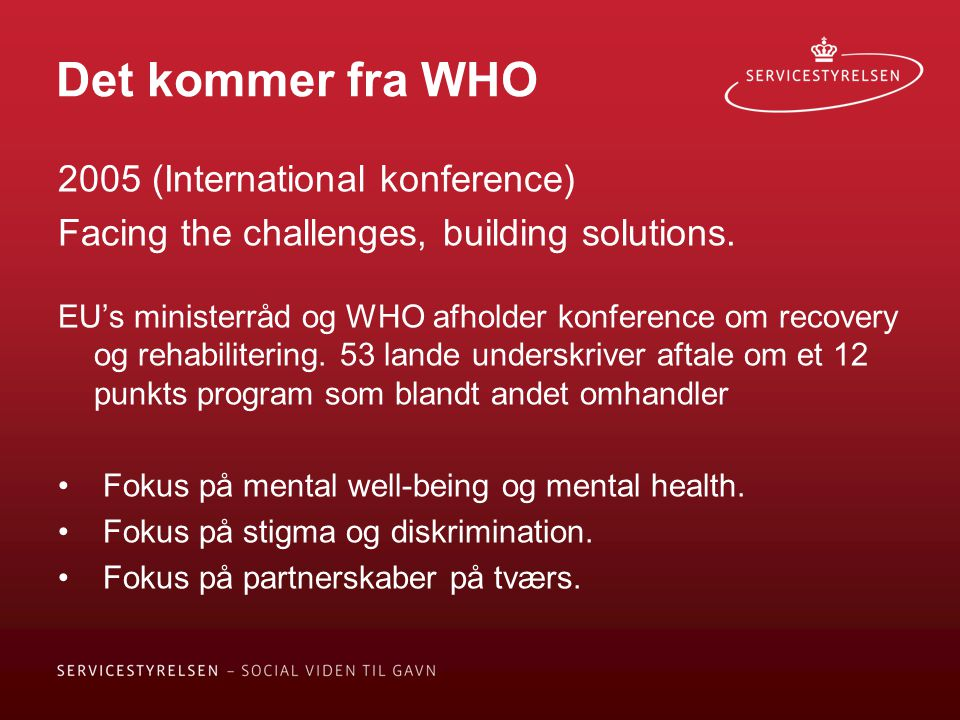 Det kommer fra WHO 2005 (International konference)