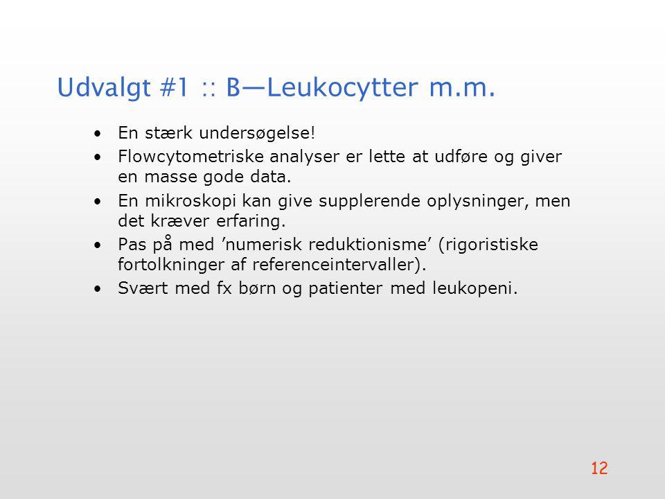 Udvalgt #1 :: B—Leukocytter m.m.