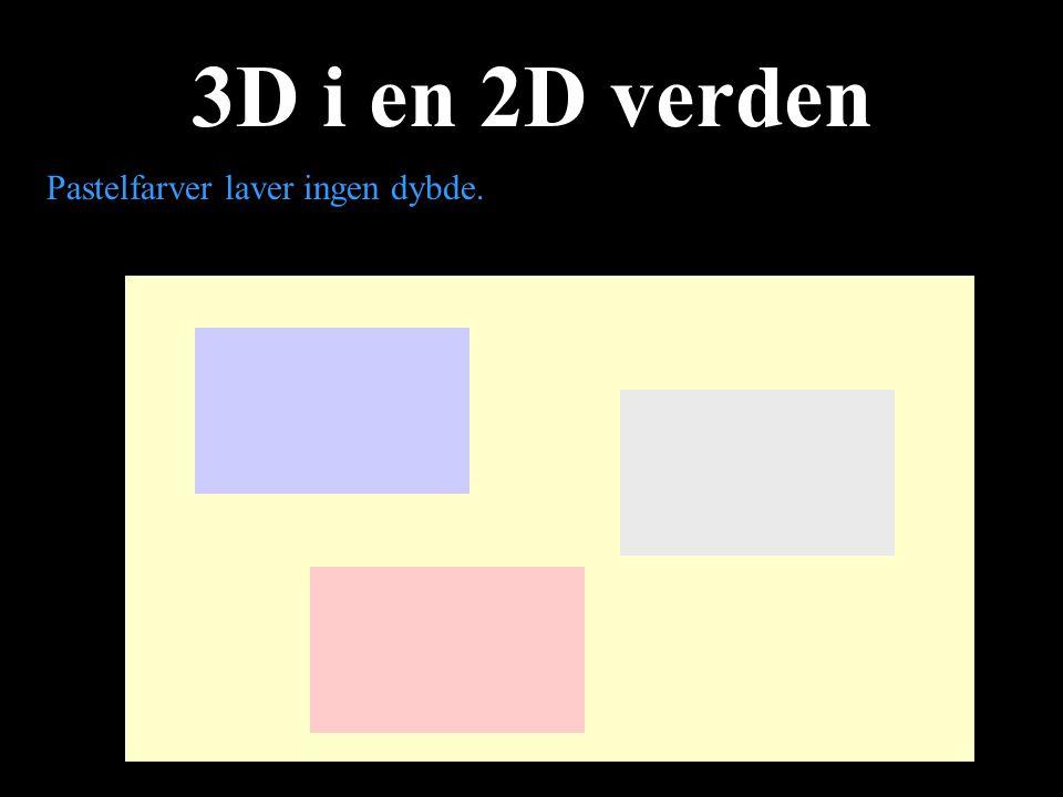 3D i en 2D verden Pastelfarver laver ingen dybde.