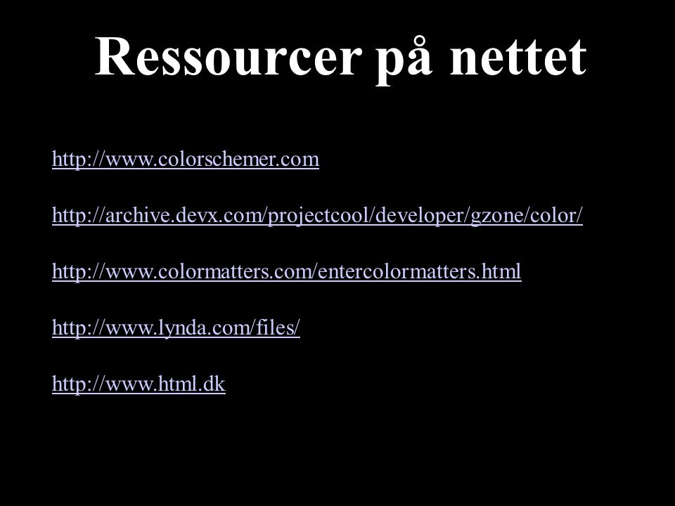Ressourcer på nettet http://www.colorschemer.com