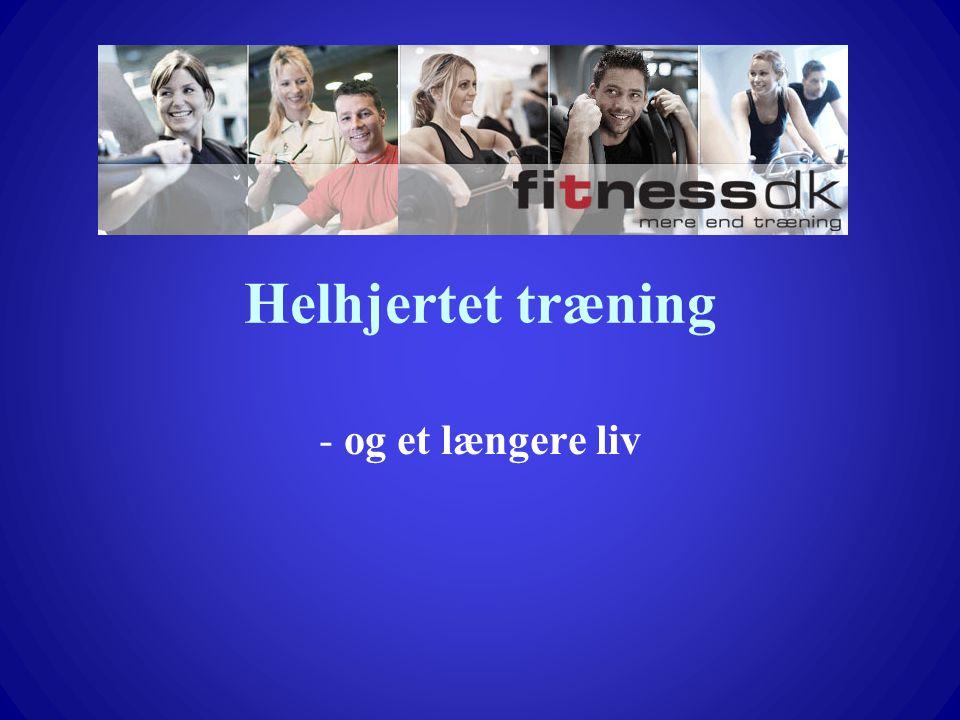 Helhjertet træning og et længere liv