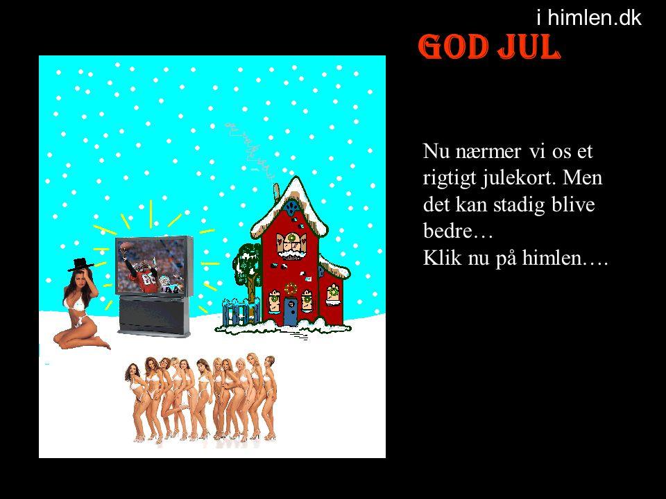 i himlen.dk God Jul. Nu nærmer vi os et rigtigt julekort.