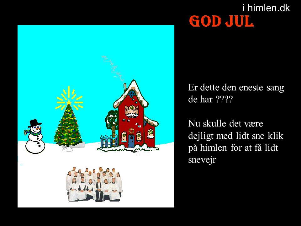 God Jul i himlen.dk Er dette den eneste sang de har