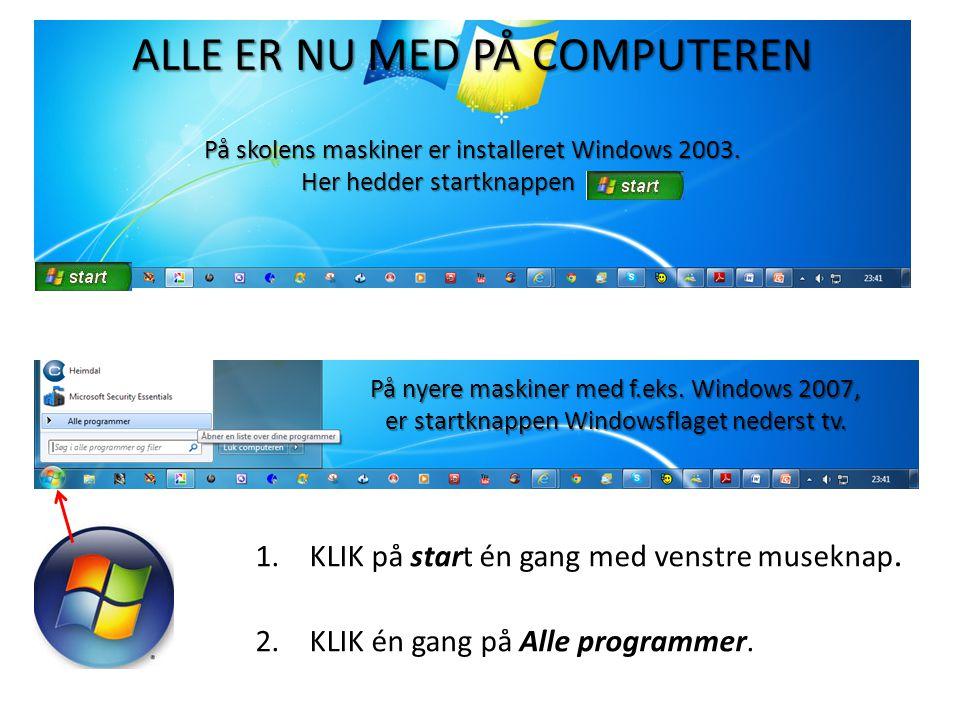 ALLE ER NU MED PÅ COMPUTEREN