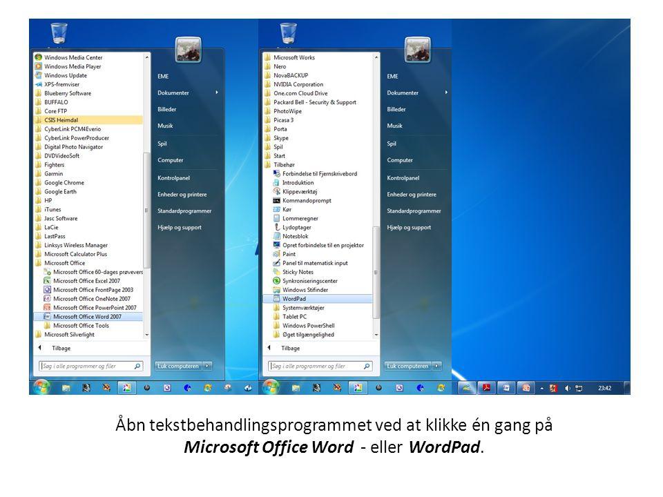 Åbn tekstbehandlingsprogrammet ved at klikke én gang på Microsoft Office Word - eller WordPad.