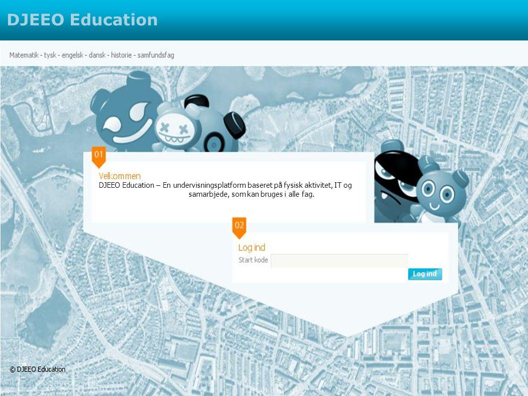 DJEEO Education DJEEO Education – En undervisningsplatform baseret på fysisk aktivitet, IT og.