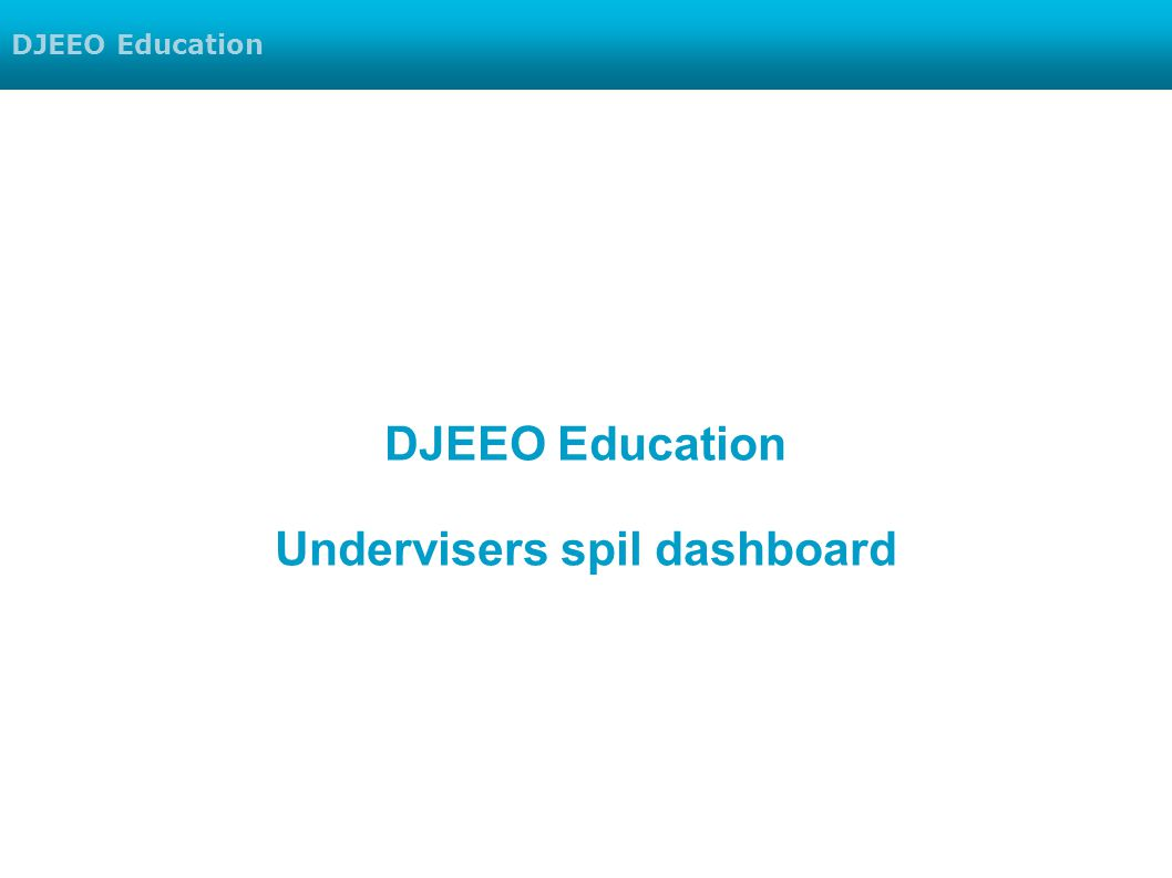 DJEEO Education Undervisers spil dashboard