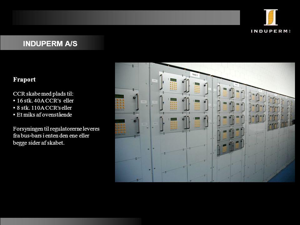 INDUPERM A/S Fraport CCR skabe med plads til: 16 stk. 40A CCR s eller