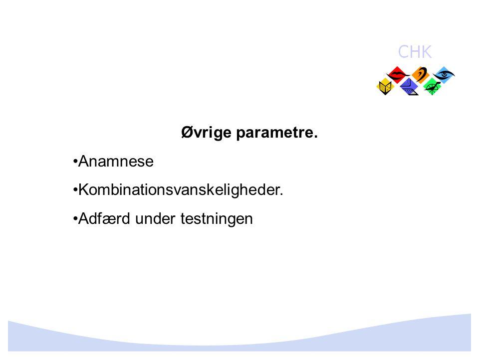 Øvrige parametre. Anamnese Kombinationsvanskeligheder. Adfærd under testningen